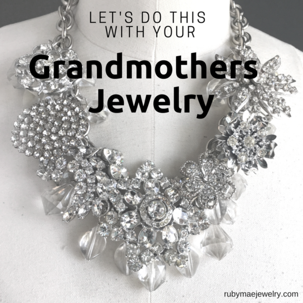 Let's Do This With Your Grandmothers Jewelry